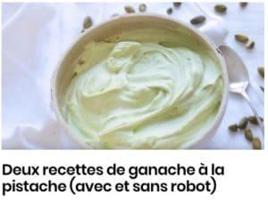 recette ganache pistache