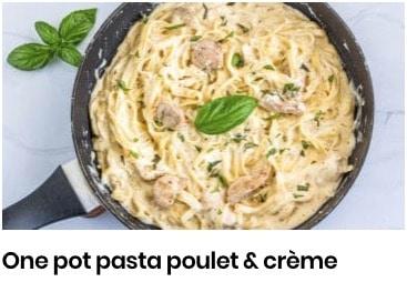 one pot pasta poulet & crème