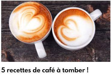 5 recettes de cafés