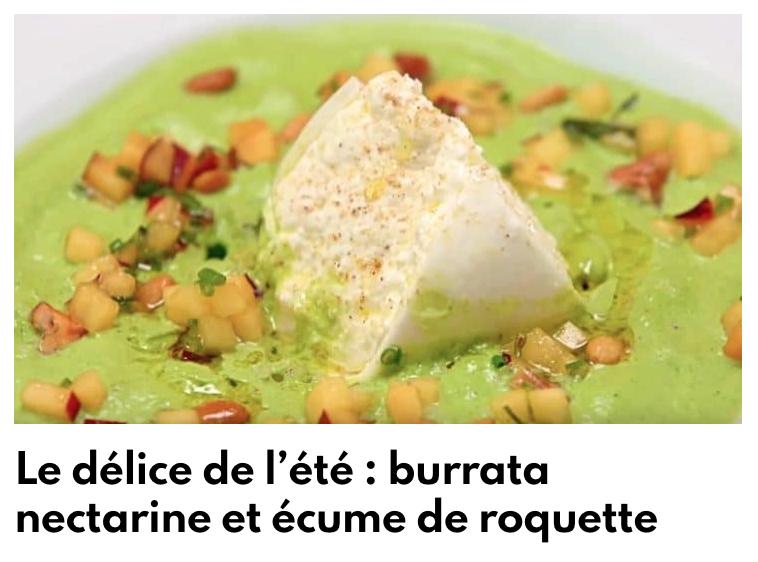 Burrata, nectarine et écume de roquette